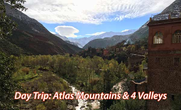 Day Trip: Atlas Mountains & 4 Valleys