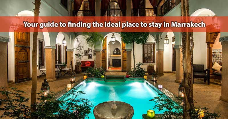 accommodation guide: hotels and riads in Marrakech