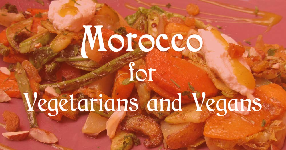 Morocco for vegetarians and vegans